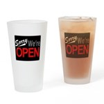 Sorry, We're OPEN Pint Glass