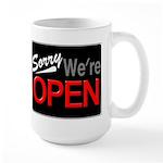 Sorry, We're OPEN Large Mug