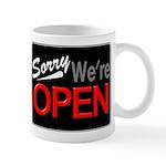 Sorry, We're OPEN Mug