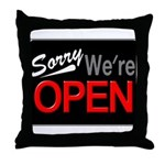 Sorry, We're OPEN Throw Pillow