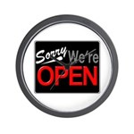 Sorry, We're OPEN Wall Clock