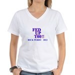 rick perry 2012 fed up too Women's V-Neck T-Shirt