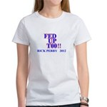 rick perry 2012 fed up too Women's T-Shirt