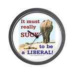 Must Suck to be Liberal Wall Clock