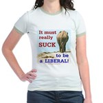 Must Suck to be Liberal Jr. Ringer T-Shirt