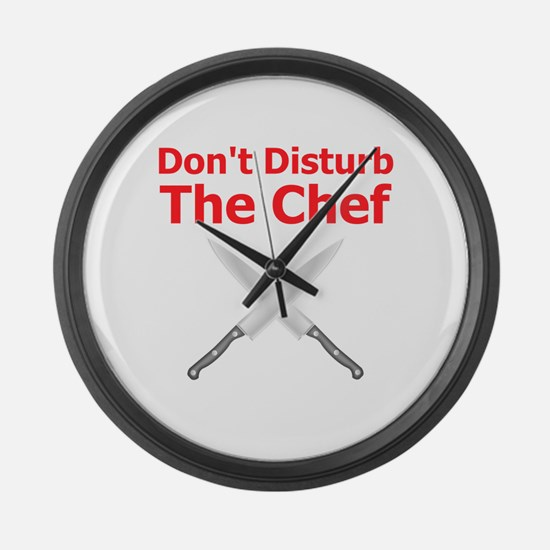 Dont Disturb the Chef Large Wall Clock