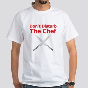 Dont Disturb the Chef T-Shirt
