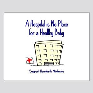 Hospital is No Place (Homebirth) Small Poster