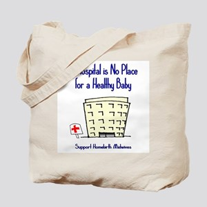 Hospital is No Place (Homebirth) Tote Bag