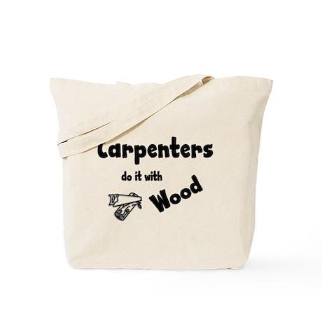 carpenters do it wood Tote Bag