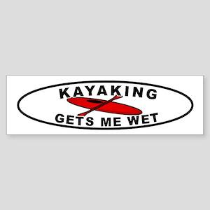 Kayaking Gets me wet Bumper Sticker