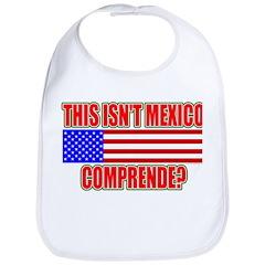 This Isn't Mexico Comprende? Bib