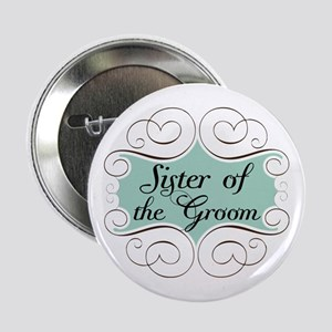 """Sister of the Groom Beautiful 2.25"""" Button"""