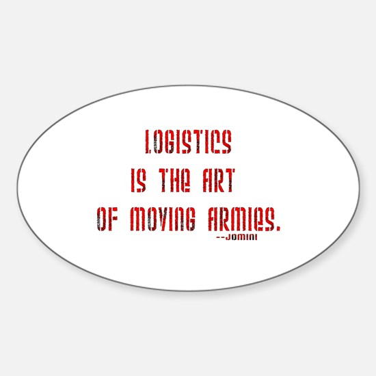 Logistics is the art of moving armies Decal