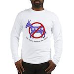 Anti-Democrat Long Sleeve T-Shirt