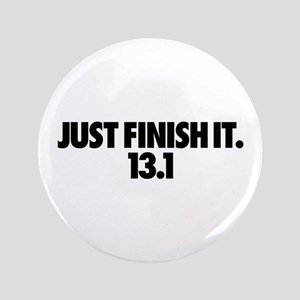 "Just Finish It. 13.1 3.5"" Button"