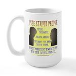 Stupid People Large Mug