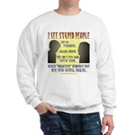 Stupid People Sweatshirt