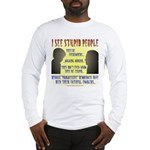 Stupid People Long Sleeve T-Shirt
