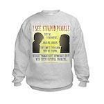 Stupid People Kids Sweatshirt