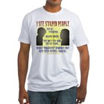 Stupid People Fitted T-Shirt