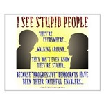 Stupid People Small Poster