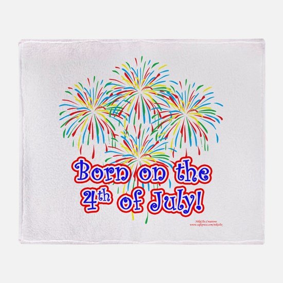 Born on the 4th of July Throw Blanket