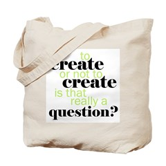 to create... Tote Bag