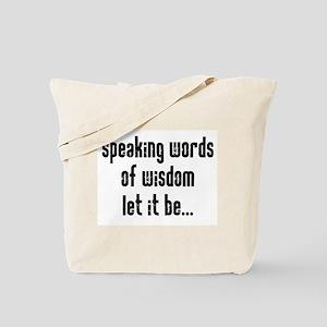 Speaking Words of Wisdom Tote Bag
