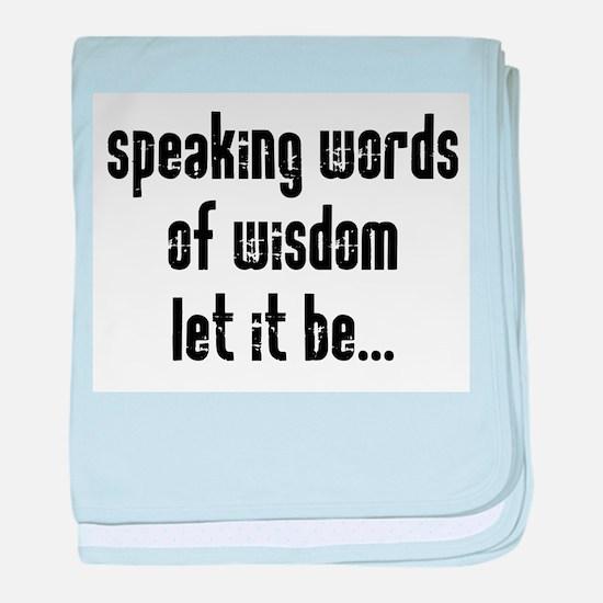 Speaking Words of Wisdom baby blanket