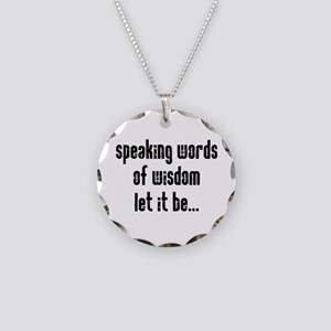 Speaking Words of Wisdom Necklace Circle Charm