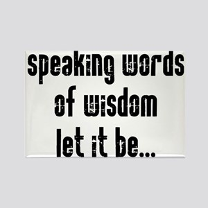 Speaking Words of Wisdom Rectangle Magnet