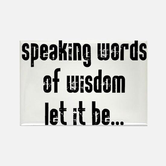 Speaking Words of Wisdom Rectangle Magnet