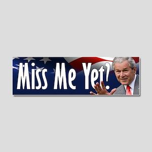 Bush - Miss Me Yet? Car Magnet 10 x 3