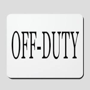 Off-Duty Mousepad