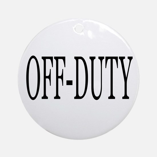 Off-Duty Ornament (Round)