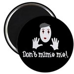 Don't Mime Me! Magnet