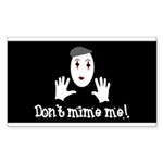 Don't Mime Me! Sticker (Rectangle 50 pk)