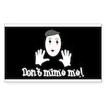 Don't Mime Me! Sticker (Rectangle 10 pk)
