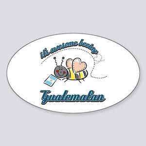 Awesome Being Guatemalan Sticker (Oval)