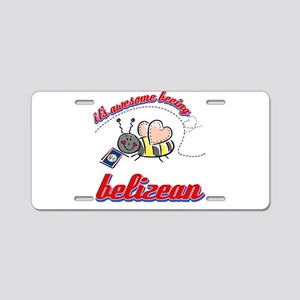Awesome Being Belizean Aluminum License Plate