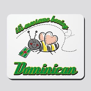 Awesome Being Dominican Mousepad