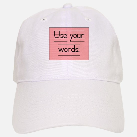 Use your words! Baseball Baseball Cap