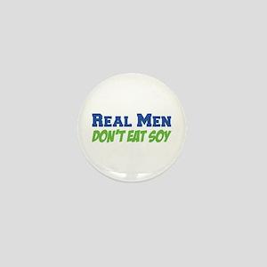 Real Men Don't Eat Soy Mini Button