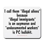 Illegal Aliens Mousepad