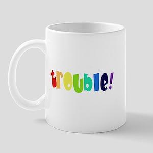 Trouble! Mug