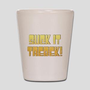 Suck it Trebek! Shot Glass