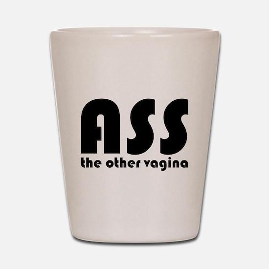 Ass the Other Vagina Shot Glass