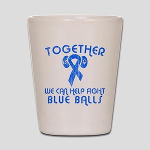 Help Fight Blue Balls Shot Glass