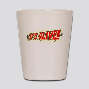 It's Alive! Shot Glass